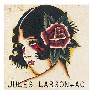 Jules Larson + AG