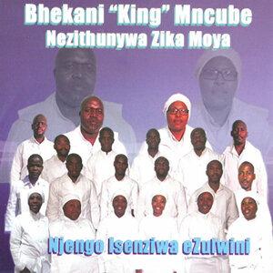 "Bhekani ""King"" Mncube Nezithunywa zika Moya 歌手頭像"