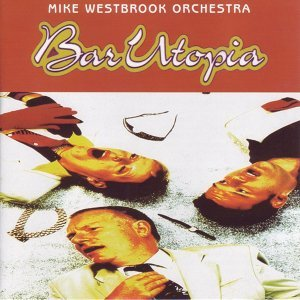 Mike Westbrook Orchestra 歌手頭像
