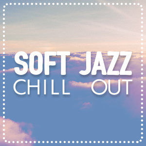Groove Chill Out Players, Soft Instrumental Music 歌手頭像