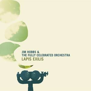 Jim Hobbs & The Fully Celebrated Orchestra