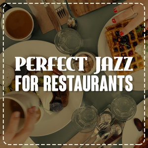 Restaurant Music, Perfect Dinner Music 歌手頭像