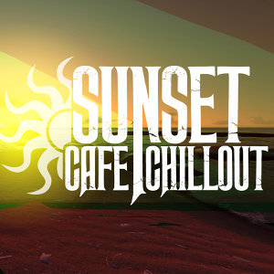 Cafe Chillout Music de Ibiza, Chillout Cafe, Hong Kong Sunset Lounge Bar 歌手頭像