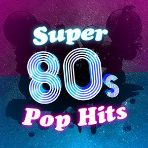 80's Pop, 80's Pop Super Hits, Compilation Années 80 歌手頭像