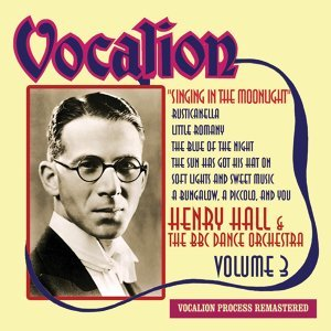 Henry Hall, The BBC Dance Orchestra 歌手頭像