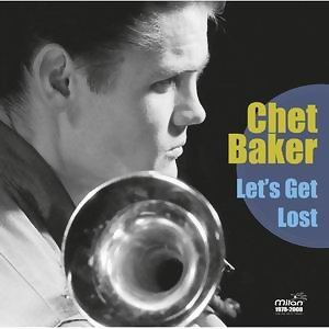 Chet Baker - Let's Get Lost 歌手頭像