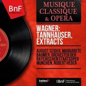 August Seider, Margarete Bäumer, Orchester der Bayerischen Staatsoper München, Robert Heger 歌手頭像