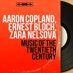 Aaron Copland, Ernest Bloch, Zara Nelsova 歌手頭像