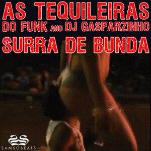 As Tequileiras do Funk and DJ Gasparzinho 歌手頭像