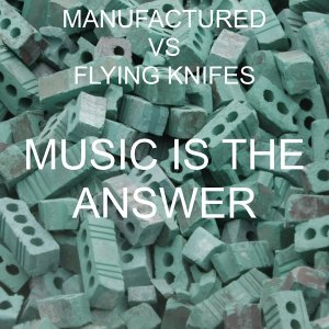 Manufactured, Flying Knifes 歌手頭像
