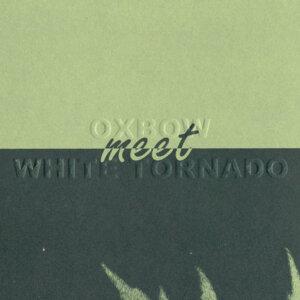 Oxbow|White Tornado