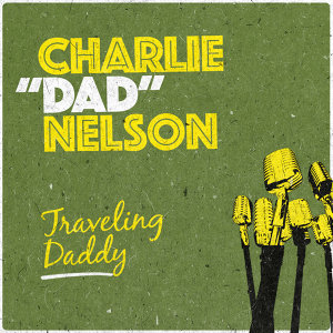 Charlie ʺDadʺ Nelson 歌手頭像