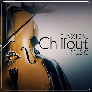 Classical Chillout Radio|Classical Essentials|Relaxation Reading Music 歌手頭像