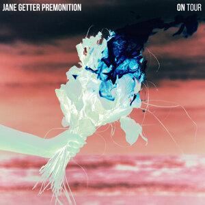 Jane Getter Premonition 歌手頭像