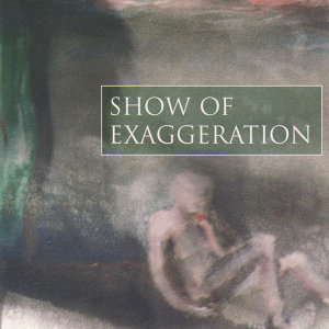 Show of Exaggeration 歌手頭像