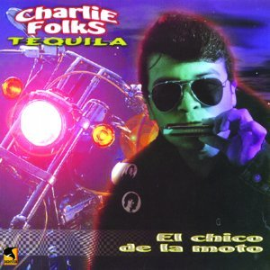 Charlie Folks Tequila 歌手頭像