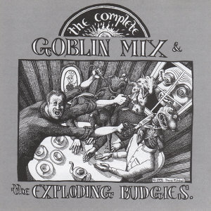 Goblin Mix, The Exploding Budgies 歌手頭像