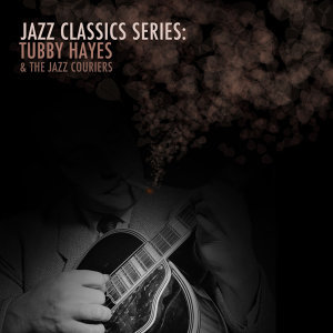 Tubby Hayes & The Jazz Couriers 歌手頭像