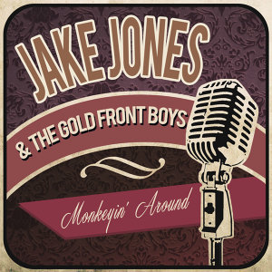 Jake Jones & The Gold Front Boys 歌手頭像
