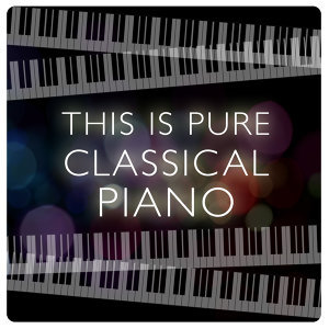 Classical Piano, Piano Music, Relaxing Classical Piano Music 歌手頭像