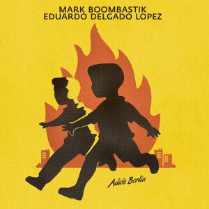 Mark Boombastik & Eduardo Delgado-Lopez 歌手頭像