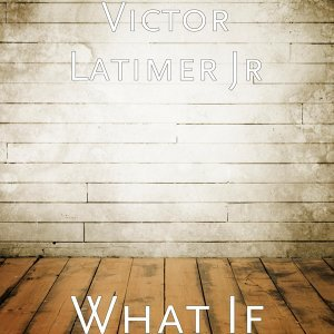 Victor Latimer Jr. 歌手頭像