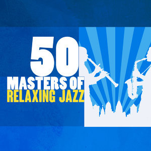 Chilled Jazz Masters, Relaxing Jazz Music, The Jazz Masters 歌手頭像