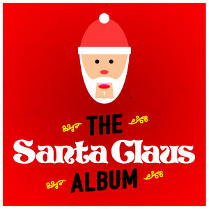 Kids Christmas Party, Santa Claus, The Christmas Party Album 歌手頭像
