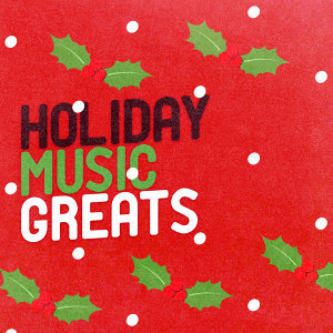 Christmas Holiday Music, Greatest Christmas Songs, Greatest Christmas Songs and #1 Favourite Christmas Music For Kids 歌手頭像