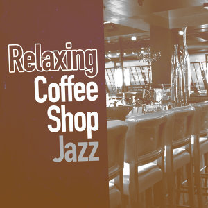 Coffee Shop Jazz, Relaxing Instrumental Songs 歌手頭像