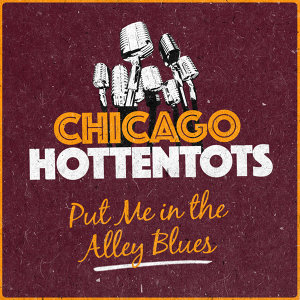 Chicago Hottentots 歌手頭像