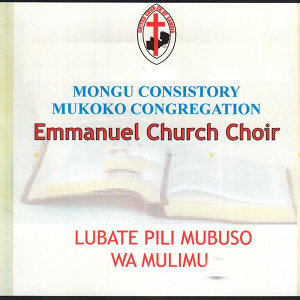 Mongu Consistory Mukoko Congregation Emmanuel Church Choir 歌手頭像