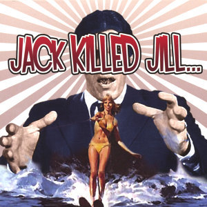 Jack Killed Jill...