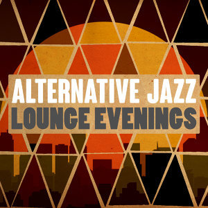 Alternative Jazz Lounge, Evening Chill Out Music Academy, Hong Kong Sunset Lounge Bar 歌手頭像