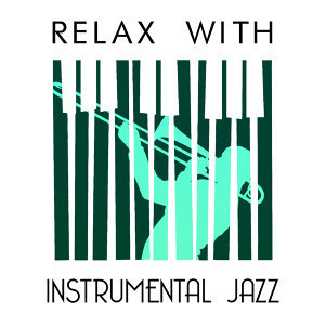Jazz Piano Essentials, Jazz Instrumental Songs Cafe, Relaxing Instrumental Jazz Ensemble 歌手頭像