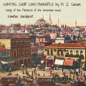 Komitas Choir Constantinople 歌手頭像