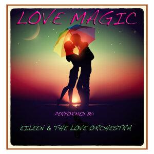 Eileen & The Love Magic Orchestra 歌手頭像