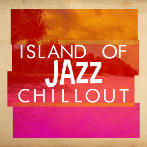 Islands In The Sun, Jazz Piano Essentials, The Chillout Players 歌手頭像