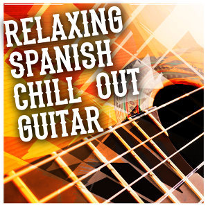 Spanish Guitar Chill Out, Guitar Relaxing Songs, Relaxing Acoustic Guitar 歌手頭像