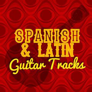 Spanish Guitar, Guitar Tracks, Latin Guitar Maestros 歌手頭像