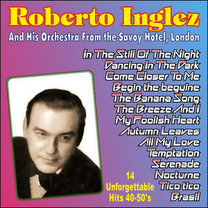 Roberto Inglez And His Orchestra From The Savoy Hotel 歌手頭像