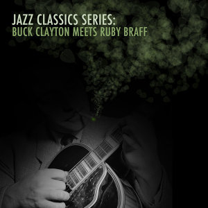 Buck Clayton & Ruby Braff 歌手頭像