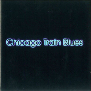 Chicago Train Blues 歌手頭像