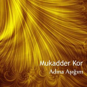 Mukadder Kor 歌手頭像