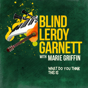 Blind Leroy Garnett with Marie Griffin 歌手頭像