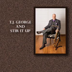 T. J. George and Stir It Up 歌手頭像