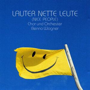 Chor und Orchester Benno Wagner 歌手頭像