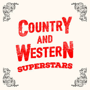 Country And Western, Country Hit Superstars, Top Country All-Stars 歌手頭像