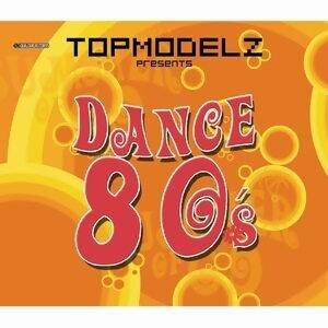 Topmodelz pres. Dance 80s 歌手頭像