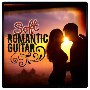 Soft Guitar Music, Las Guitarras Románticas, Romantic Guitar Music 歌手頭像
